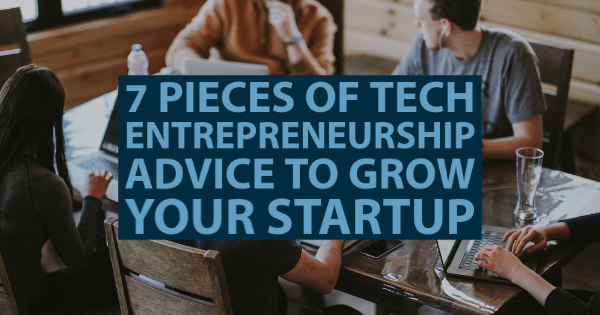 tech entrepreneur advice